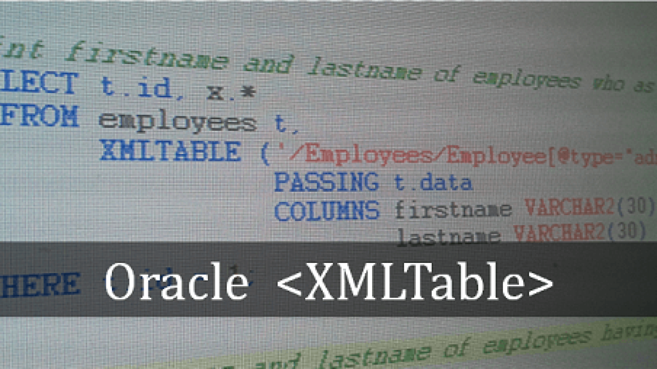 Oracle XMLTable example  XPath XMLTable in Oracle