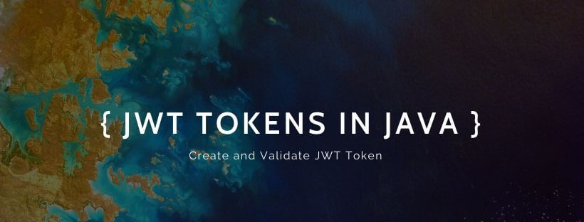 Create and Validate JWT Token using JJWT