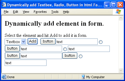 Dynamically add button,textbox,input,radio elements in html